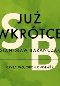 Już wkrótce - Barańczak Stanisław