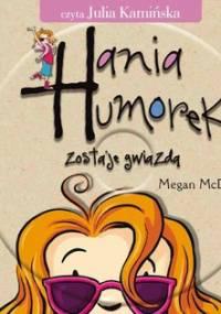 Hania Humorek zostaje gwiazdą - McDonald Megan