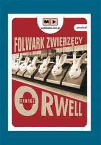 Folwark zwierzęcy - Orwell George