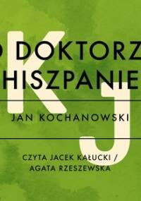 O doktorze hiszpanie - Kochanowski Jan