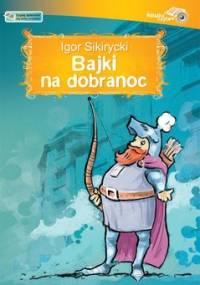 Bajki na dobranoc - Sikirycki Igor