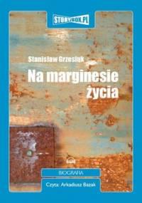 Na marginesie życia - Grzesiuk Stanisław