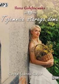 Tajemnice starego domu - Gołębiewska Ilona