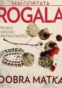 Dobra matka - Rogala Małgorzata