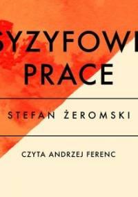 Syzyfowe prace - Żeromski Stefan