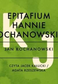 Epitafium Hannie Kochanowskiej - Kochanowski Jan