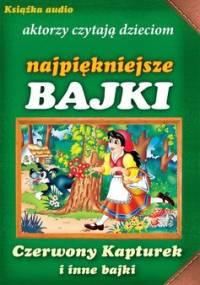 Czerwony Kapturek i inne bajki - Kuczyńska Magdalena