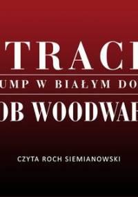 Strach. Trump w Białym Domu - Woodward Bob