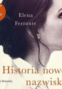 Historia nowego nazwiska. Genialna przyjaciółka. Tom 2 - Ferrante Elena
