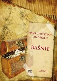 Baśnie Andersena. Część 1 - Andersen Hans Christian