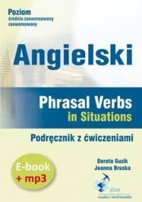 Angielski. Phrasal Verbs in Situations. Podręcznik z ćwiczeniami. Ebook + mp3 - Guzik Dorota