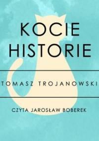 Kocie historie - nowe przygody - Trojanowski Tomasz