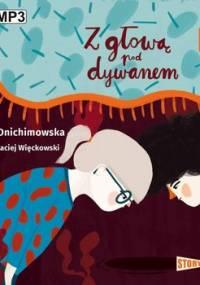 Z głową pod dywanem. Bulbes i Hania Papierek - Onichimowska Anna