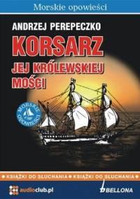 Korsarz jej Królewskiej Mości - Perepeczko Andrzej