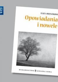 Opowiadania i nowele - Orzeszkowa Eliza