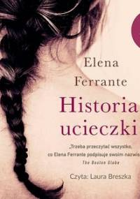 Historia ucieczki. Genialna przyjaciółka. Tom 3 - Ferrante Elena