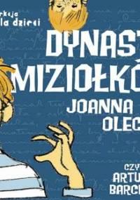 Dynastia Miziołków - Olech Joanna