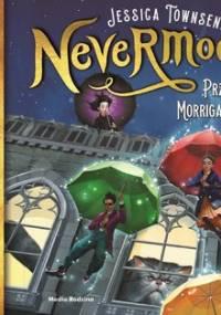 Nevermoor. Przypadki Morrigan Crow - Townsend Jessica