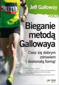 Bieganie metodą Gallowaya. Ciesz się dobrym zdrowiem i doskonałą formą! - Galloway Jeff