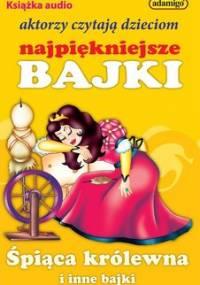Śpiąca królewna i inne bajki - Kuczyńska Magdalena
