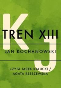 Tren XIII - Kochanowski Jan