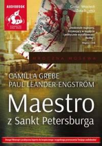 Maestro z Sankt Petersburga. Mroczna Moskwa. Tom 1 - Leander-Engström Paul, Grebe Camilla