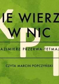 Nie wierzę w nic - Przerwa-Tetmajer Kazimierz