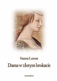 Dama w złotym brokacie - Leroux Gaston