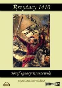 Krzyżacy 1410 - Kraszewski Józef Ignacy