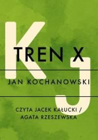 Tren X - Kochanowski Jan