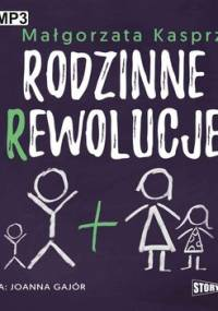 Rodzinne rewolucje - Kasprzyk Małgorzata