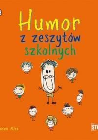 Humor z zeszytów szkolnych - Słowiński Przemysław