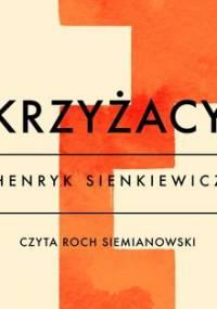 Krzyżacy - Sienkiewicz Henryk