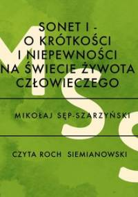 Sonet I. O krótkości i niepewności na świecie żywota człowieczego - Sęp-Szarzyński Mikołaj