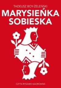 Marysieńska Sobieska - Boy-Żeleński Tadeusz