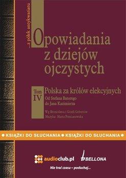 Polska za królów elekcyjnych. Opowiadania z dziejów ojczystych. Tom 4 - Gebert Bronisław, Gebert Gizela