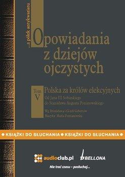 Polska za królów elekcyjnych. Opowiadania z dziejów ojczystych. Tom 5 - Gebert Bronisław, Gebert Gizela