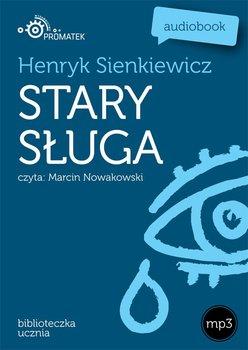 Stary sługa - Sienkiewicz Henryk