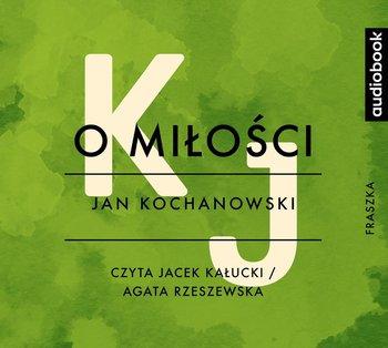 O miłości - Kochanowski Jan