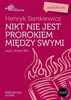 Nikt nie jest prorokiem między swymi - Sienkiewicz Henryk